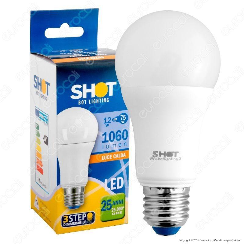 Bot lighting shot lampadina led e27 12w bulb a60 3 step for Shot bot lighting